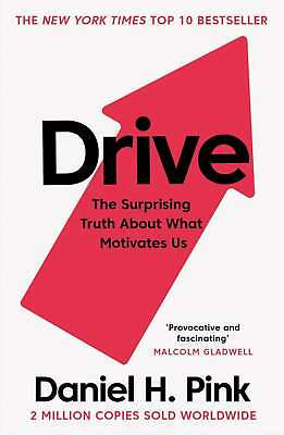 Drive: The Surprising Truth About What Motivates Us by Pink, Daniel H.