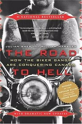 THE ROAD TO HELL How the Biker Gangs Are Conquering Canada NEW BOOK Hells Angels