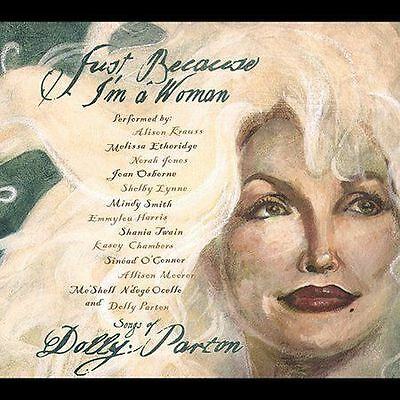 Just Because I'm a Woman: The Songs of Dolly Parton by Various Artists (CD,...