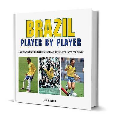 Brazil Player by Player, brand new and signed by Liam McCann (Hardback, 2013)