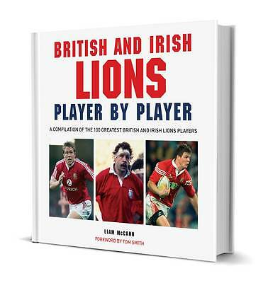 British & Irish Lions Player by Player, brand new and signed by Liam McCann