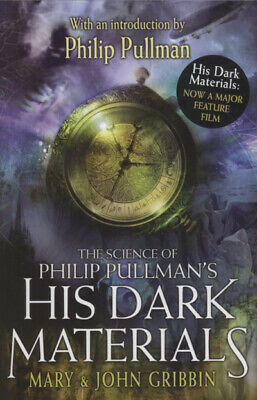 The science of Philip Pullman's His dark materials by Mary Gribbin (Paperback /