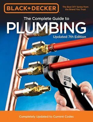 Black & Decker The Complete Guide to Plumbing: Completely Updated to Current