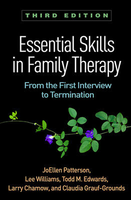 [PDF] Essential Skills in Family Therapy Third Edition From the First Interview