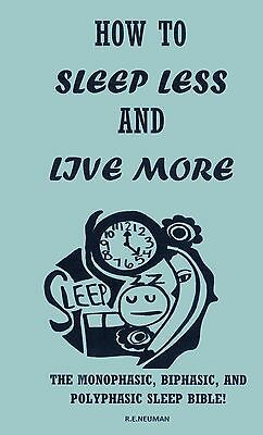 how to SLEEP LESS LIVE MORE biphasic sleeping book insomnia VITALITY