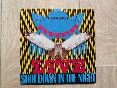 """Hawkwind . Shot Down In The Night . Live  7"""""""
