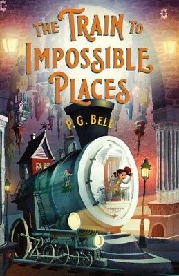 Train to Impossible Places by P.G. Bell Hardcover Book Free Shipping!