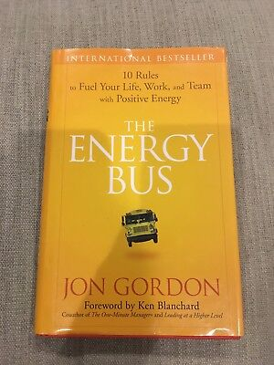 The Energy Bus/ Jon Gordon/ Foreword By Ken Blanchard/ Positive Energy