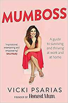 Mumboss: The Honest Mum's Guide to Surviving and Thriving at Work and at Home, N
