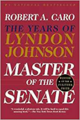 Master of the Senate: The Years of Lyndon Johnson III, Excellent, Caro, Robert A