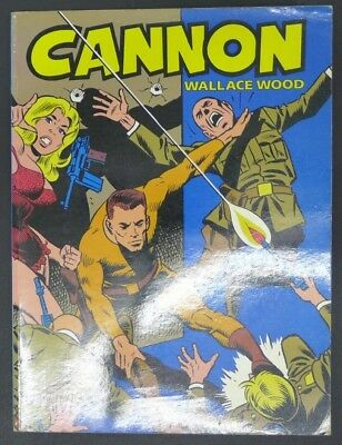 CANNON, Wallace Wood ( Ed. du Fromage 1979 ) 7,0 F/VF