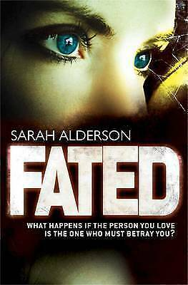Fated by Sarah Alderson (Paperback) Book