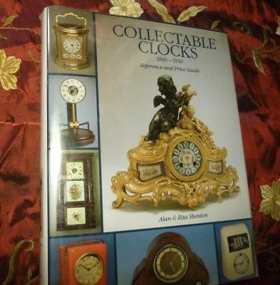 Collectable Clocks, 1840-1940: Reference and Price Guide, Shenton, Rita, Shenton