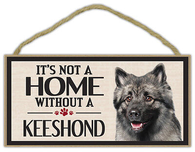 Wood Sign: It's Not A Home Without A KEESHOND Dogs, Gifts, Decorations