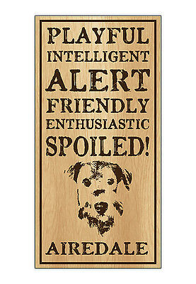 Wood Dog Breed Personality Sign - Spoiled Airedale (Terrier) - Home, Office