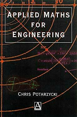 Applied Maths for Engineering by Potarzychi, Chris