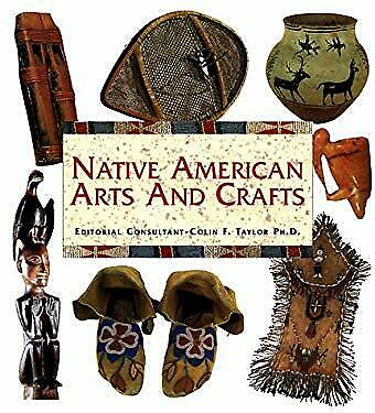 Native American Arts and Crafts by Taylor, Colin F.