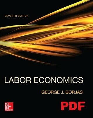 [PDF] Labor Economics 7th Edition by George J Borjas -( Instant Email Delivery )