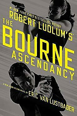 Robert Ludlum's the Bourne Ascendancy by Van Lustbader, Eric
