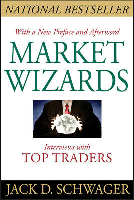 Market wizards: interviews with top traders by Jack D Schwager (Paperback /