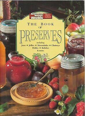The Book of Preserves by The Australian Women's Weekly Jams Jellies Marmalade ++