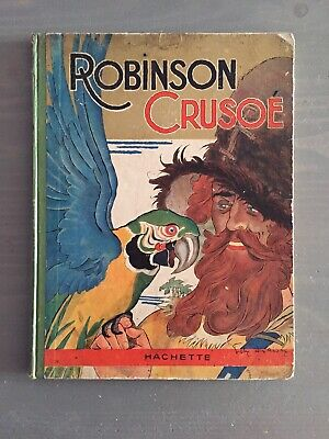Illustrations LORIOUX. Robinson Crusoé. Hachette 1930. Album cartonné in-4°. EO.