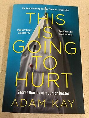 This is Going to Hurt: Secret Diaries of a Junior Doctor Paperback Adam kay book