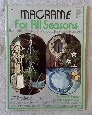 Macramé for All Seasons - # 7111 - 47 Projects - Easy to Advanced - Vintage 1978