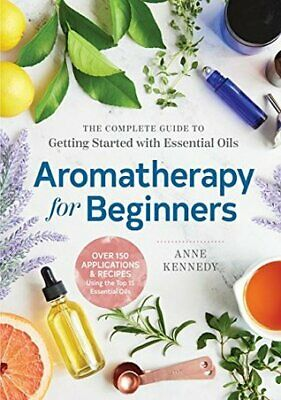 [PDF]- Aromatherapy for Beginners: The Complete Guide to Getting Started with Es