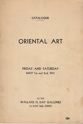 Catalogue Oriental Art Wallace H. Day Galleries New York May 1 & 2 1931 Uncommon