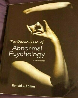 Fundamentals of Abnormal Psychology by Ronald J. Comer (2013, Paperback, 7th...