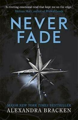 Never Fade: Book 2 (A Darkest Minds Novel) By Alexandra Bracken