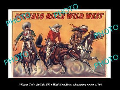 OLD HISTORIC PHOTO OF WILLIAM CODY BUFFALO BILL WILD WEST SHOW POSTER c1900 11