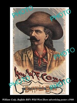 OLD HISTORIC PHOTO OF WILLIAM CODY BUFFALO BILL WILD WEST SHOW POSTER c1900 1