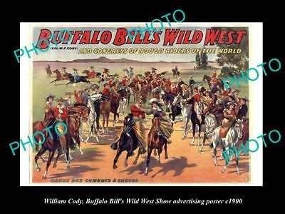 OLD HISTORIC PHOTO OF WILLIAM CODY BUFFALO BILL WILD WEST SHOW POSTER c1900 12