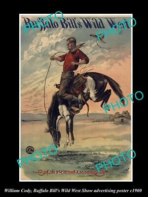 OLD HISTORIC PHOTO OF WILLIAM CODY BUFFALO BILL WILD WEST SHOW POSTER c1900 4