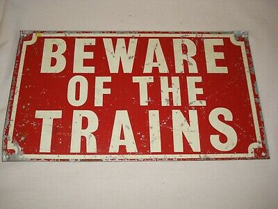Vintage Railway Sign---Beware Of The Trains