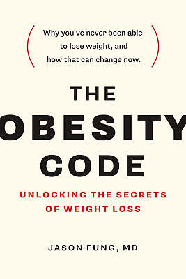 [PDF/eb00k] The Obesity Code: Unlocking the Secrets of Weight Loss by Jason Fung