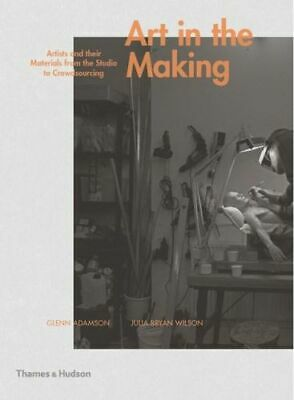 NEW Art in the Making By Glenn Adamson Hardcover Free Shipping