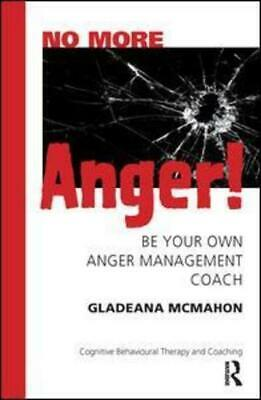 No more anger!: be your own anger management coach by Gladeana McMahon