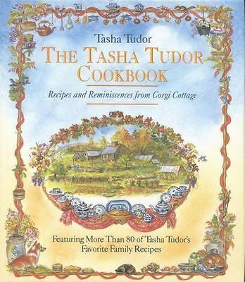 The Tasha Tudor Cookbook: Recipes and Reminiscences from Corgi Cottage  First Ed