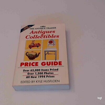 The Antique Trader Antiques and Collectibles Price Guide (1994 Annual Edition)