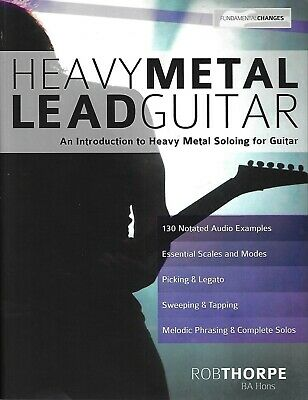 Heavy Metal Lead Guitar: An Introduction to Heavy Metal Soloing for Guitar (PB)