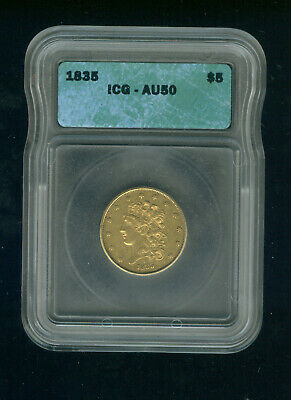 1835-P Classic Head $5 Gold Half Eagle ICG AU 50 Five Dollar Gold Half Eagle