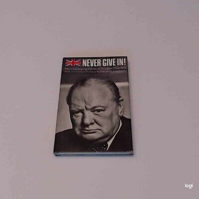 Never Give in! The Challenging Words of Winston Churchill by Dorothy Price and D