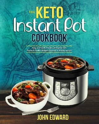 The Keto Instant Pot Cookbook: Easy and Fast & Practical Ketogenic Diet [ PDF ]