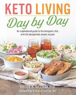 Keto Living Day by Day: An Inspirational Guide to the Ketogenic Diet [ PDF ]