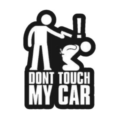 DONT TOUCH MY CAR sticker vinyl decal for car and others FINISH GLOSSY