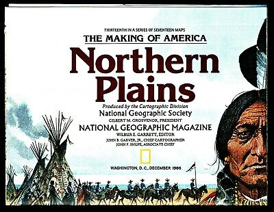 ⫸ 1986-12 Northern Plains Making of America National Geographic Map History Maps