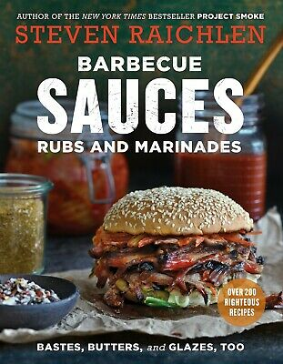 Barbecue Sauces, Rubs, and Marinades by Steven Raichlen (2017, eBooks)